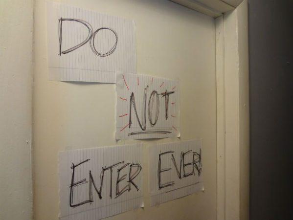 Do not enter ever